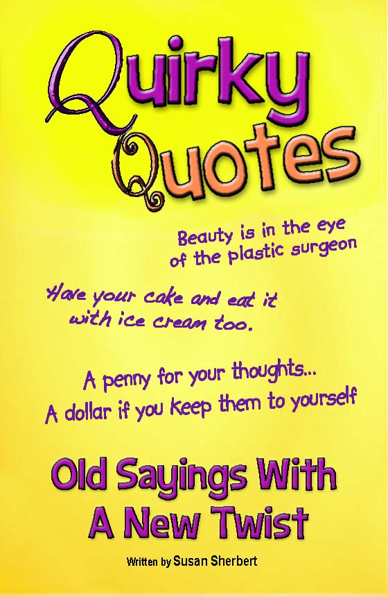 Quirky Quotes – Old Saying with a new twist | Grown-ups Don't Skip
